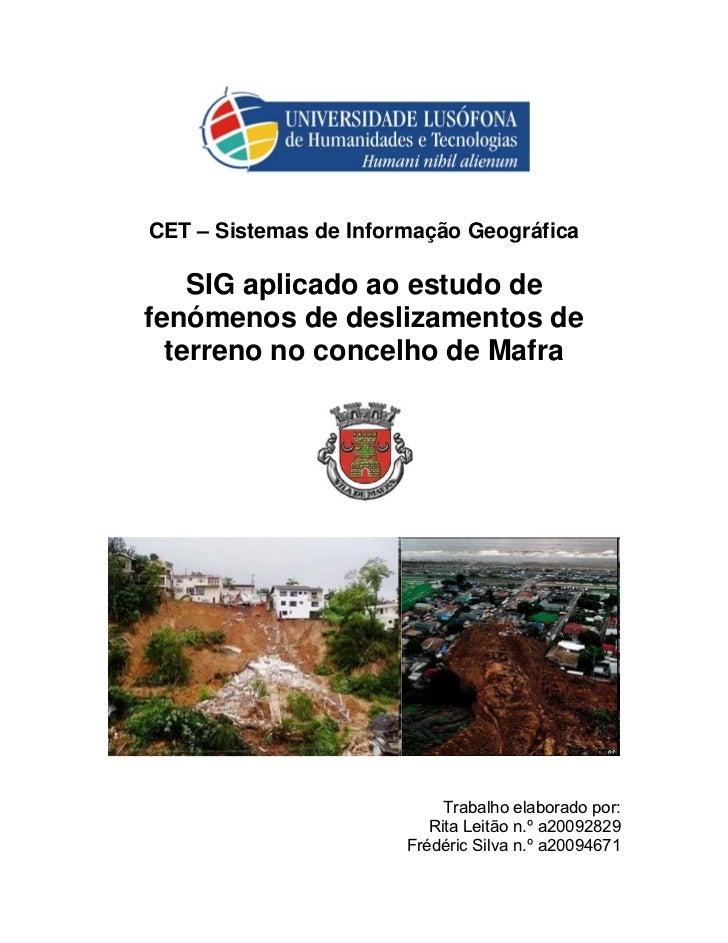 CET – Sistemas de Informação Geográfica    SIG aplicado ao estudo defenómenos de deslizamentos de  terreno no concelho de ...
