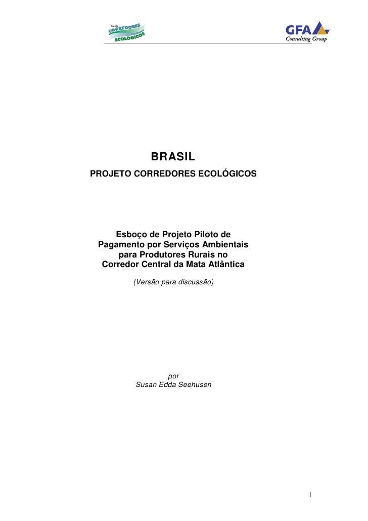 BRASILPROJETO CORREDORES ECOLÓGICOS     Esboço de Projeto Piloto de Pagamento por Serviços Ambientais      para Produtores...