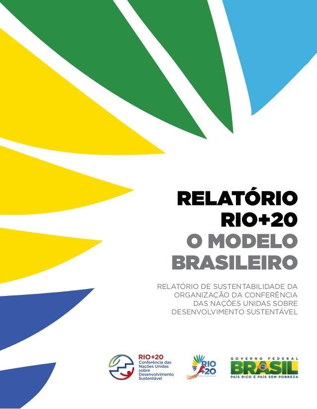 RELATÓRIO RIO+20: O MODELO BRASILEIRO