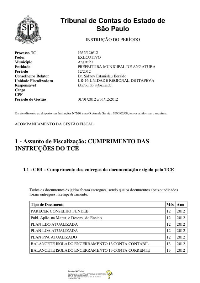Tribunal de Contas do Estado deSão PauloINSTRUÇÃO DO PERÍODOProcesso TC 1655/126/12Poder EXECUTIVOMunicípio AngatubaEntida...