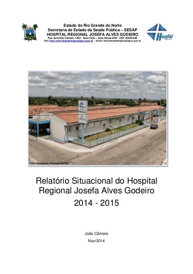Estado do Rio Grande do Norte  Secretaria de Estado da Saúde Pública – SESAP  HOSPITAL REGIONAL JOSEFA ALVES GODEIRO  Rua ...