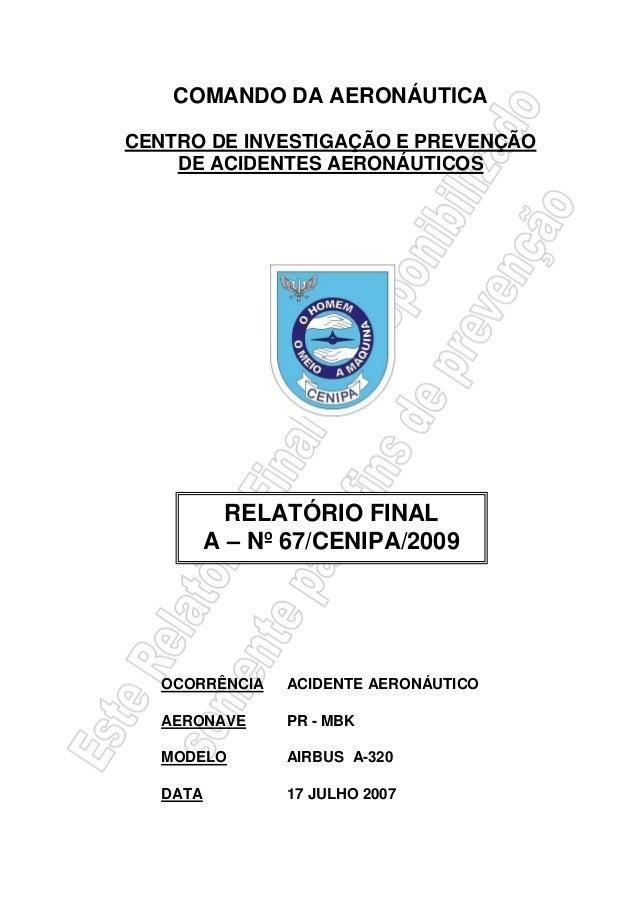 COMANDO DA AERONÁUTICA CENTRO DE INVESTIGAÇÃO E PREVENÇÃO DE ACIDENTES AERONÁUTICOS OCORRÊNCIA ACIDENTE AERONÁUTICO AERONA...