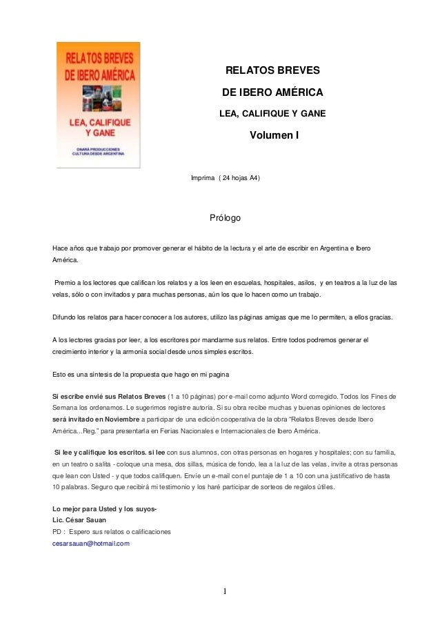 1 RELATOS BREVES DE IBERO AMÉRICA LEA, CALIFIQUE Y GANE Volumen I Imprima ( 24 hojas A4) Prólogo Hace años que trabajo por...