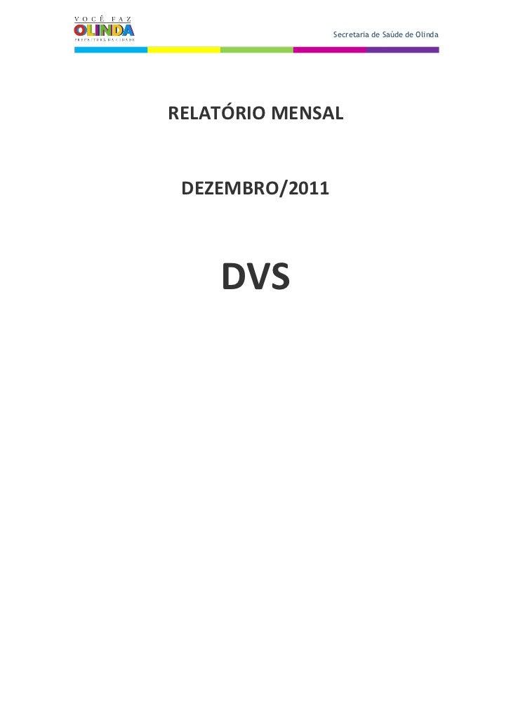 Secretaria de Saúde de OlindaRELATÓRIO MENSAL DEZEMBRO/2011    DVS
