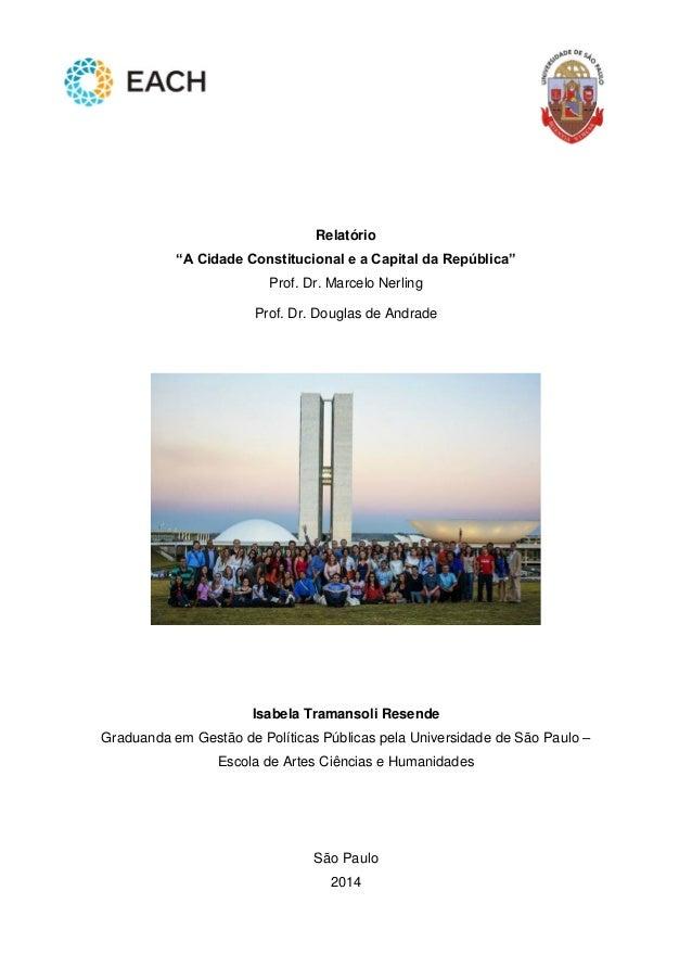 """Relatório  """"A Cidade Constitucional e a Capital da República""""  Prof. Dr. Marcelo Nerling  Prof. Dr. Douglas de Andrade  Is..."""