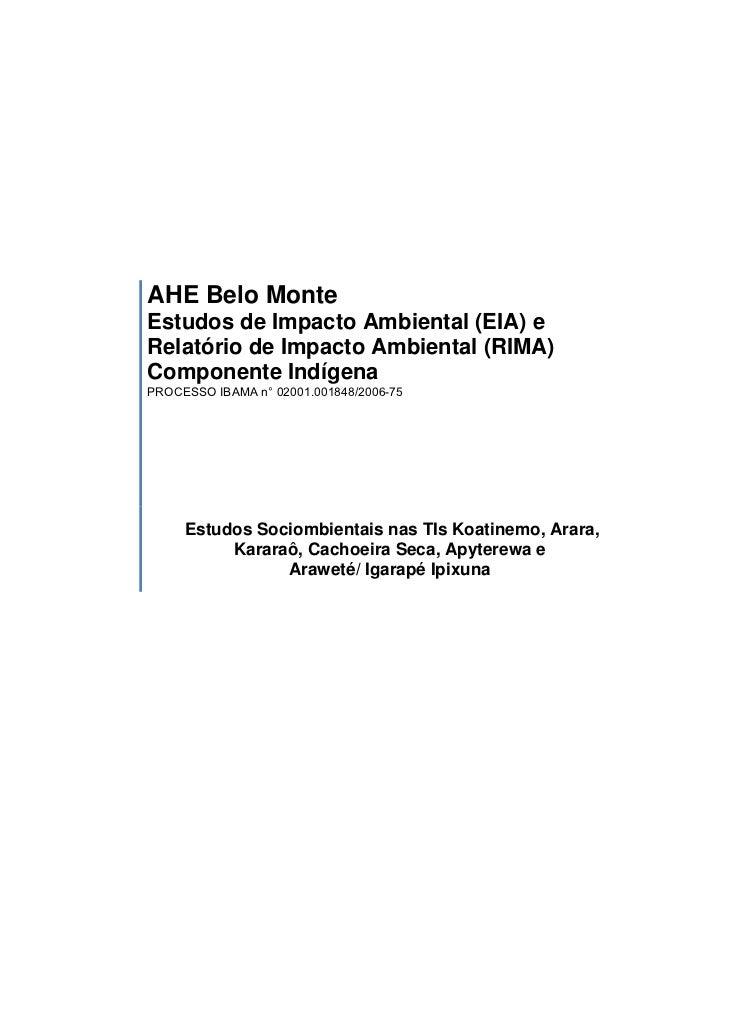 AHE Belo MonteEstudos de Impacto Ambiental (EIA) eRelatório de Impacto Ambiental (RIMA)Componente IndígenaPROCESSO IBAMA n...