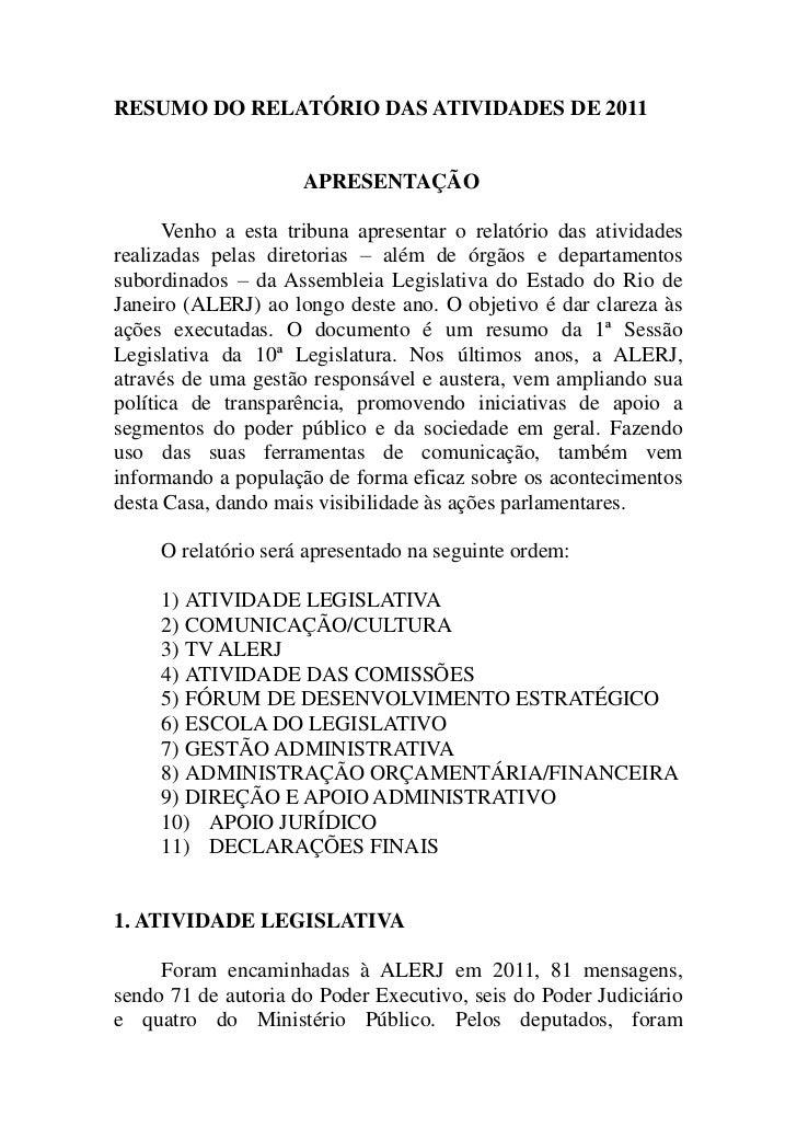 RESUMO DO RELATÓRIO DAS ATIVIDADES DE 2011                     APRESENTAÇÃO      Venho a esta tribuna apresentar o relatór...
