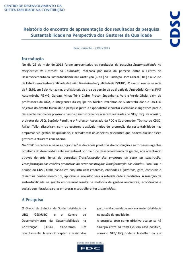 Relatório do encontro de apresentação dos resultados da pesquisa Sustentabilidade na Perspectiva dos Gestores da Qualidade...