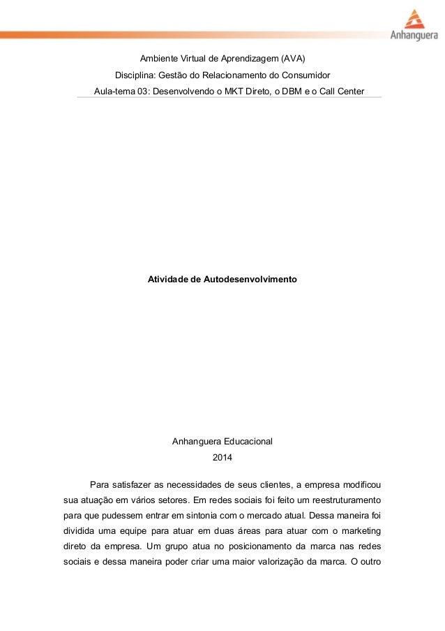 Ambiente Virtual de Aprendizagem (AVA) Disciplina: Gestão do Relacionamento do Consumidor Aula-tema 03: Desenvolvendo o MK...