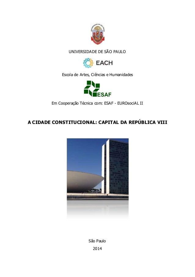 UNIVERSIDADE DE SÃO PAULO  Escola de Artes, Ciências e Humanidades  Em Cooperação Técnica com: ESAF - EUROsociAL II  A CID...