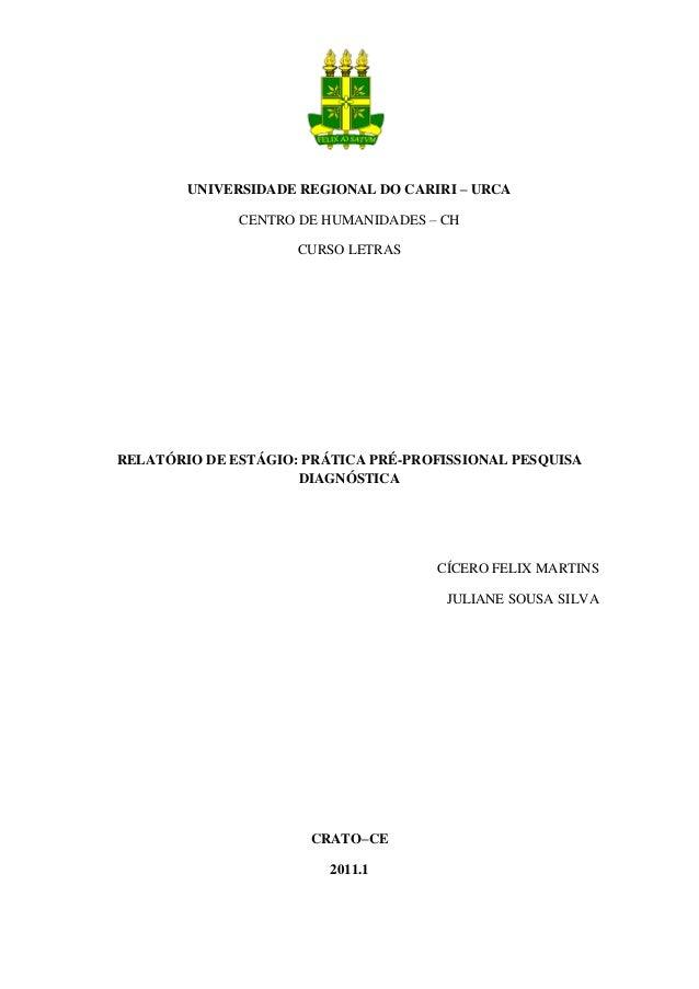 UNIVERSIDADE REGIONAL DO CARIRI – URCA              CENTRO DE HUMANIDADES – CH                     CURSO LETRASRELATÓRIO D...