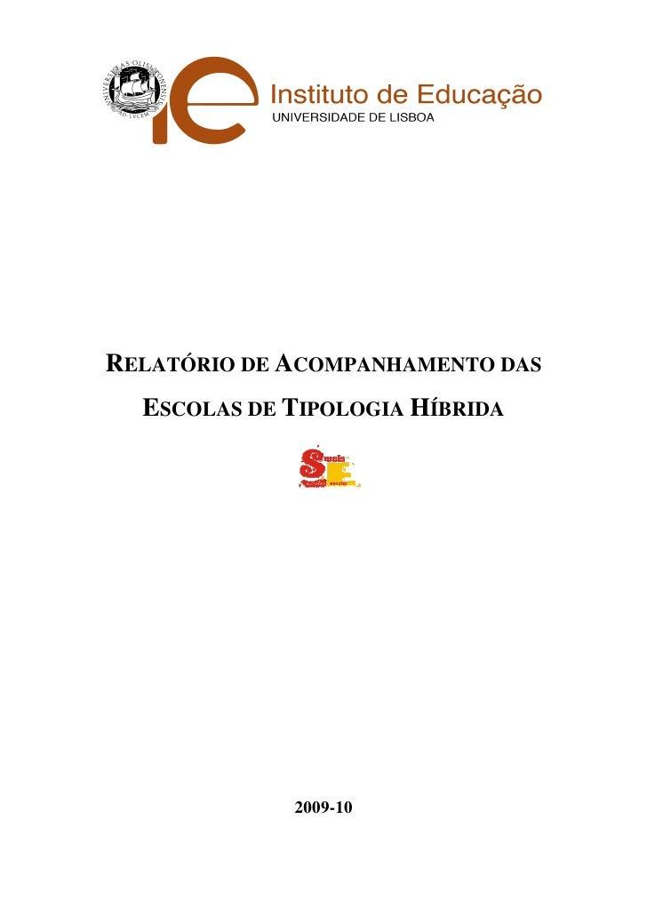 RELATÓRIO DE ACOMPANHAMENTO DAS  ESCOLAS DE TIPOLOGIA HÍBRIDA             2009-10