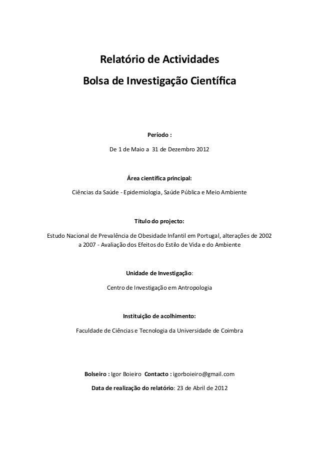 Relatório de Actividades             Bolsa de Investigação Científica                                     Período :        ...