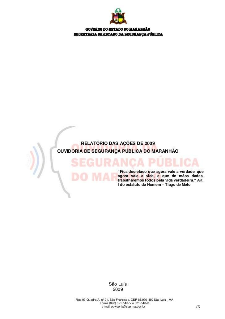 GOVERNO DO ESTADO DO MARANHÃO     SECRETARIA DE ESTADO DA SEGURANÇA PÚBLICA         RELATÓRIO DAS AÇÕES DE 2009OUVIDORIA D...