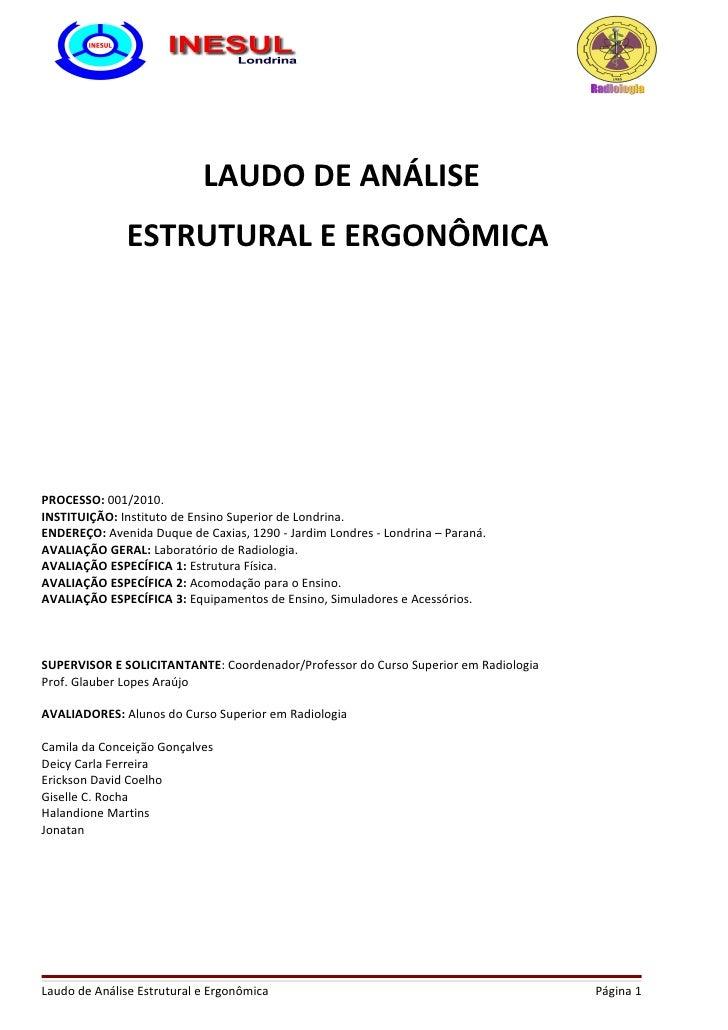 LAUDO DE ANÁLISE              ESTRUTURAL E ERGONÔMICAPROCESSO: 001/2010.INSTITUIÇÃO: Instituto de Ensino Superior de Londr...
