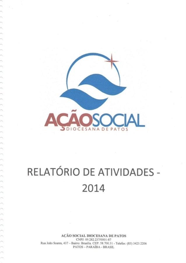 ) ))r)›  )))))i)l      AçÁOsOcIAI.   DIOCESANA DE PATOS  RELATÓRIO DE ATIVIDADES - 2014  AÇÃO SOCIAL DIOCESANA DE PATOS CN...