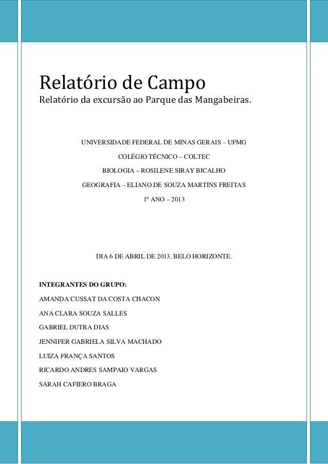 Relatório de CampoRelatório da excursão ao Parque das Mangabeiras.          UNIVERSIDADE FEDERAL DE MINAS GERAIS – UFMG   ...