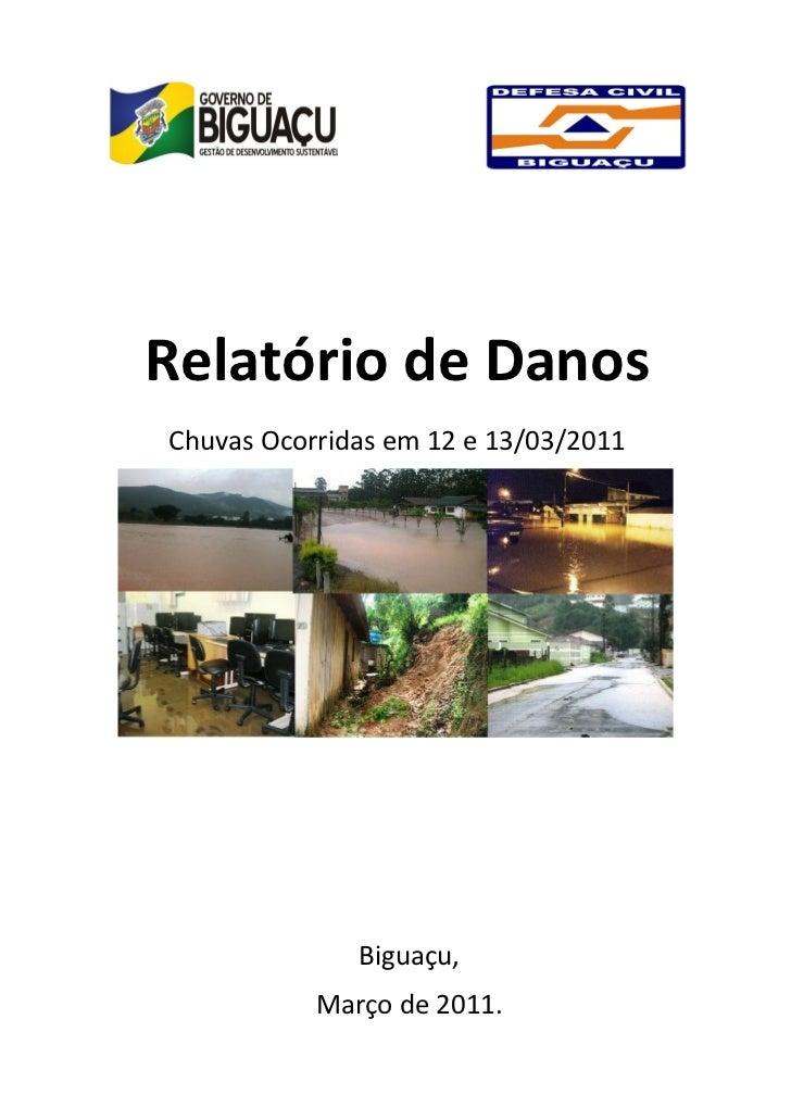 Relatório de Danos - Chuvas Ocorridas em Biguaçu nos dias 12 e 13 de Março de 2011.