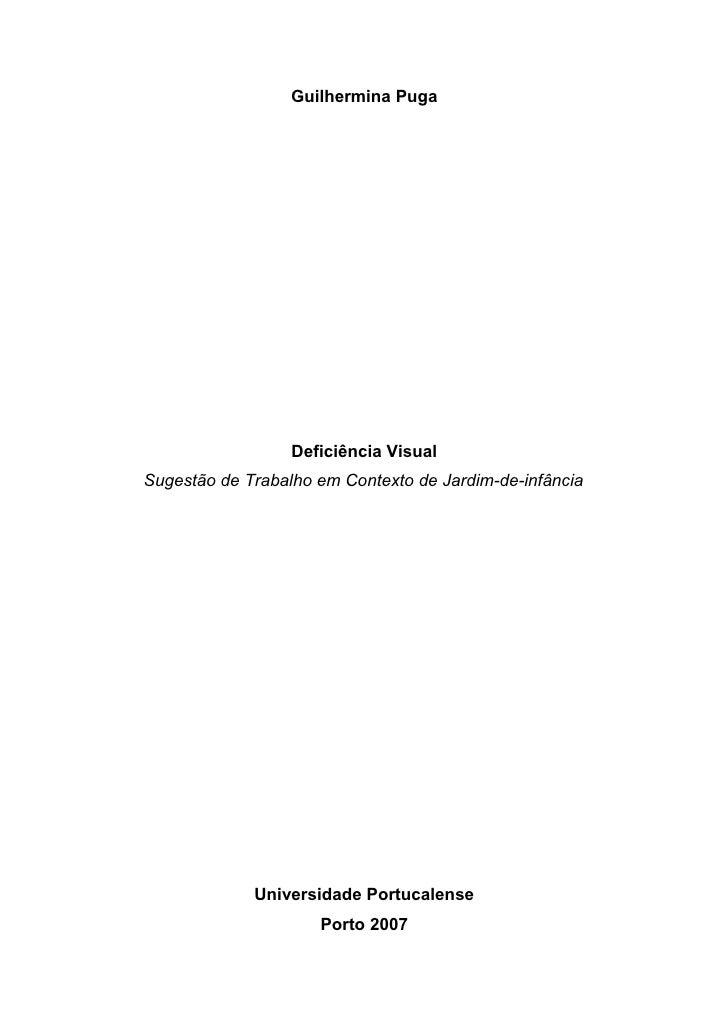 Guilhermina Puga                       Deficiência Visual Sugestão de Trabalho em Contexto de Jardim-de-infância          ...