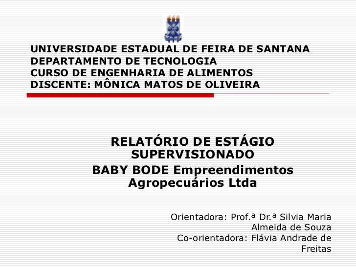 UNIVERSIDADE ESTADUAL DE FEIRA DE SANTANADEPARTAMENTO DE TECNOLOGIACURSO DE ENGENHARIA DE ALIMENTOSDISCENTE: MÔNICA MATOS ...