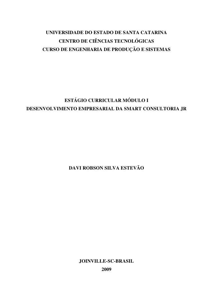 UNIVERSIDADE DO ESTADO DE SANTA CATARINA<br />CENTRO DE CIÊNCIAS TECNOLÓGICAS<br />CURSO DE ENGENHARIA DE PRODUÇÃO E SISTE...
