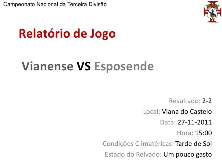 Campeonato Nacional da Terceira Divisão     Relatório de Jogo       Vianense VS Esposende                                 ...