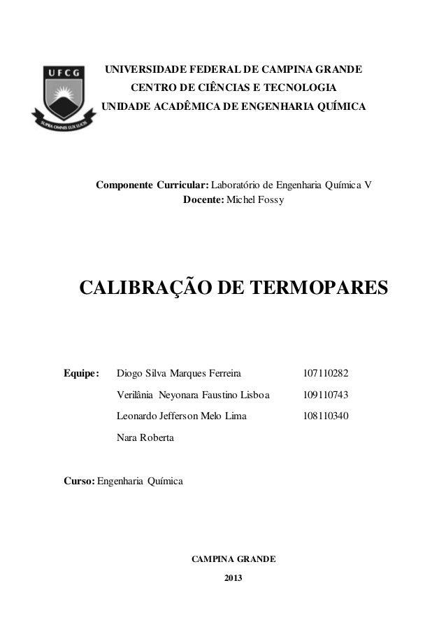 0 UNIVERSIDADE FEDERAL DE CAMPINA GRANDE CENTRO DE CIÊNCIAS E TECNOLOGIA UNIDADE ACADÊMICA DE ENGENHARIA QUÍMICA Component...