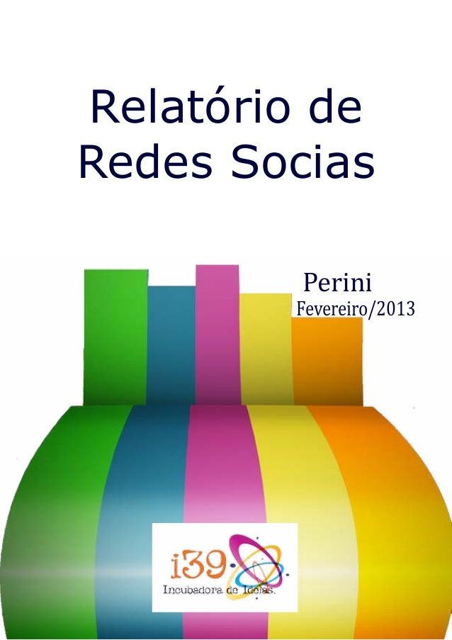 Relatório deRedes Socias         Perini        Fevereiro/2013