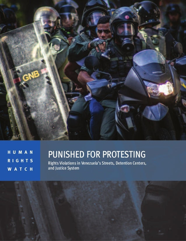 PUNISHED FOR PROTESTING Rights Violations in Venezuela's Streets, Detention Centers, and Justice System H U M A N R I G H ...