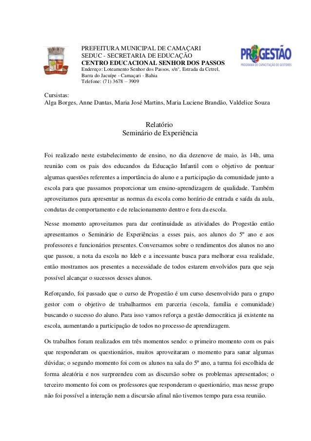PREFEITURA MUNICIPAL DE CAMAÇARI SEDUC - SECRETARIA DE EDUCAÇÃO CENTRO EDUCACIONAL SENHOR DOS PASSOS Endereço: Loteamento ...
