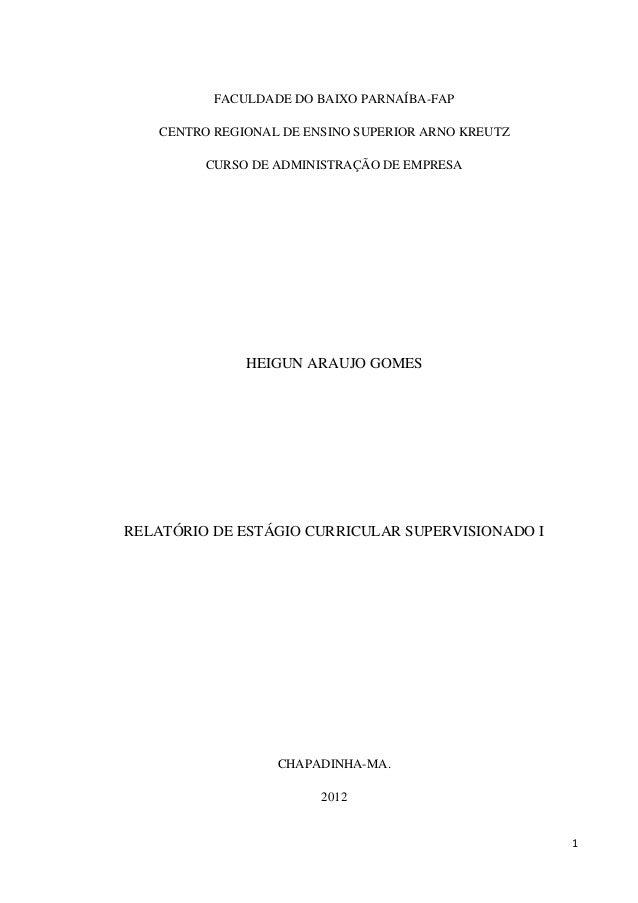 1 FACULDADE DO BAIXO PARNAÍBA-FAP CENTRO REGIONAL DE ENSINO SUPERIOR ARNO KREUTZ CURSO DE ADMINISTRAÇÃO DE EMPRESA HEIGUN ...