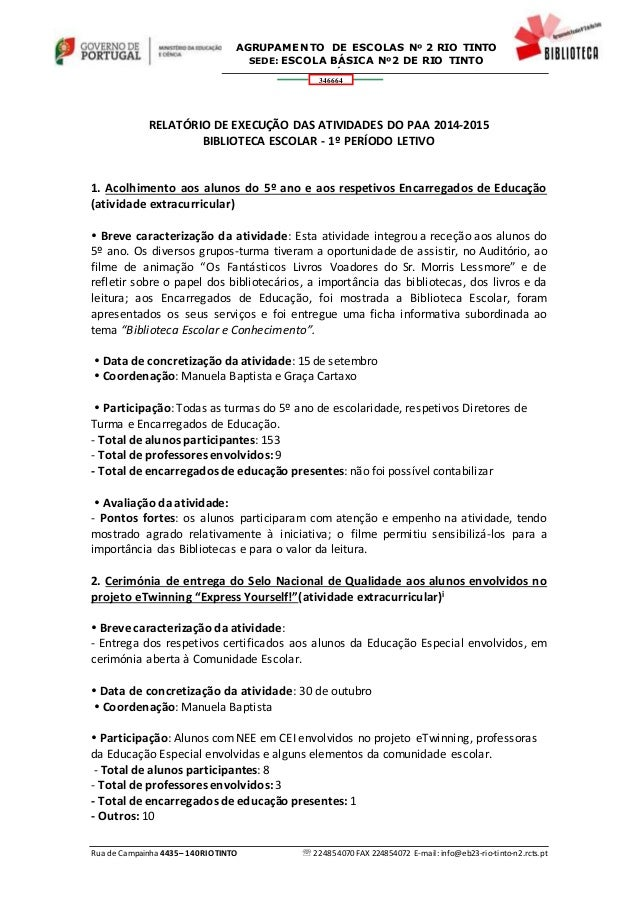 Rua de Campainha 4435–140RIOTINTO  224854070 FAX 224854072 E-mail: info@eb23-rio-tinto-n2.rcts.pt 346664 AGRUPAMENTO DE E...