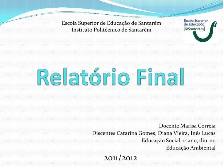 Escola Superior de Educação de Santarém    Instituto Politécnico de Santarém                                     Docente M...