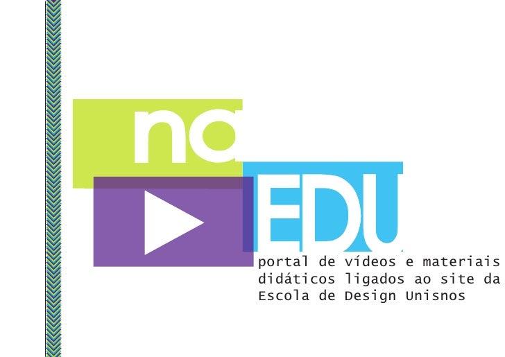 portal de vídeos e materiais didáticos ligados ao site da Escola de Design Unisnos