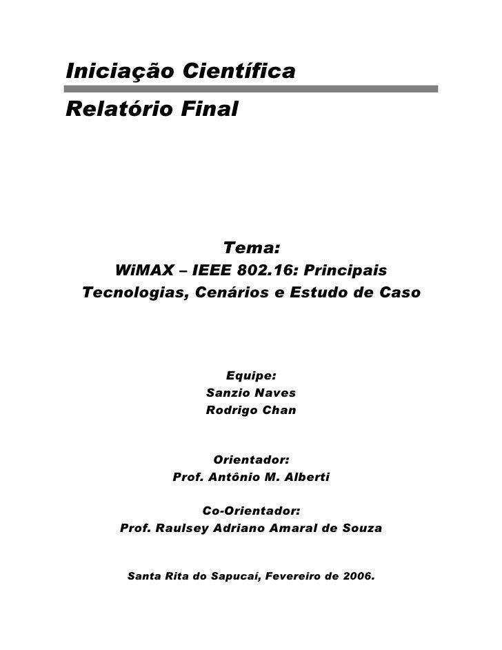 Iniciação Científica Relatório Final                          Tema:     WiMAX – IEEE 802.16: Principais  Tecnologias, Cená...