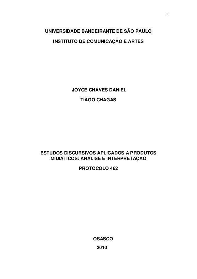 1 UNIVERSIDADE BANDEIRANTE DE SÃO PAULO INSTITUTO DE COMUNICAÇÃO E ARTES JOYCE CHAVES DANIEL TIAGO CHAGAS ESTUDOS DISCURSI...