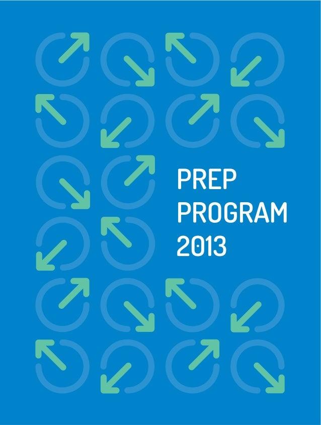 Em 2009, quando o Prep Program foi criado, a possibilidade de estudar nas melhores uni- versidades do mundo era uma ideia ...