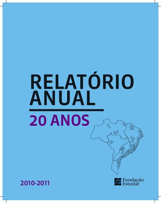 2010-2011 RELATÓRIO anual 20 ANOS