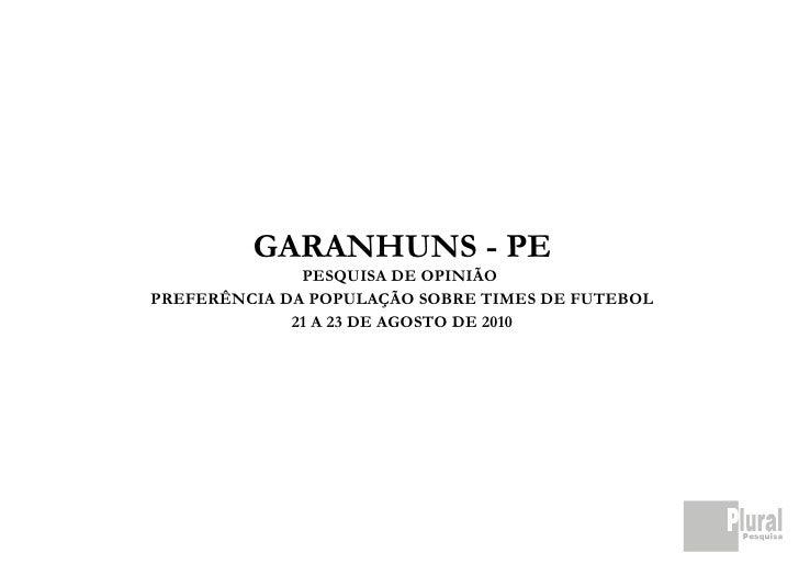 GARANHUNS - PE               PESQUISA DE OPINIÃO PREFERÊNCIA DA POPULAÇÃO SOBRE TIMES DE FUTEBOL              21 A 23 DE A...