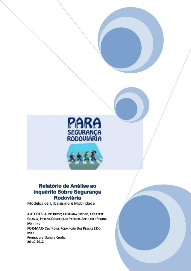 Relatório de Análise ao    Inquérito Sobre Segurança            RodoviáriaModelos de Urbanismo e MobilidadeAUTORES: ALINE ...