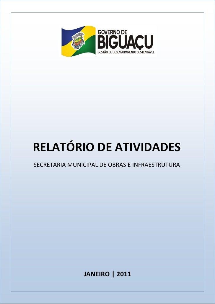 RELATÓRIO DE ATIVIDADESSECRETARIA MUNICIPAL DE OBRAS E INFRAESTRUTURA               JANEIRO | 2011