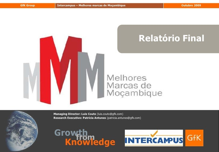 Growth<br />from<br />Knowledge<br />Relatório Final<br />Managing Director: Luis Couto (luis.couto@gfk.com)<br />Research...