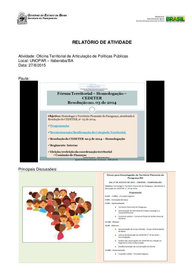 GOVERNO DO ESTADO DA BAHIA Secretaria do Planejamento Ministério do Desenvolvimento Agrário Secretaria de Desenvolvimento ...