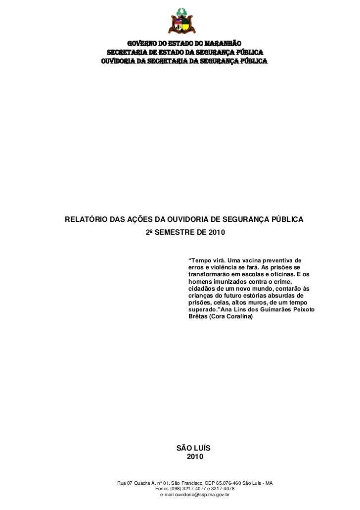 GOVERNO DO ESTADO DO MARANHÃO         SECRETARIA DE ESTADO DA SEGURANÇA PÚBLICA        Ouvidoria da Secretaria da Seguranç...