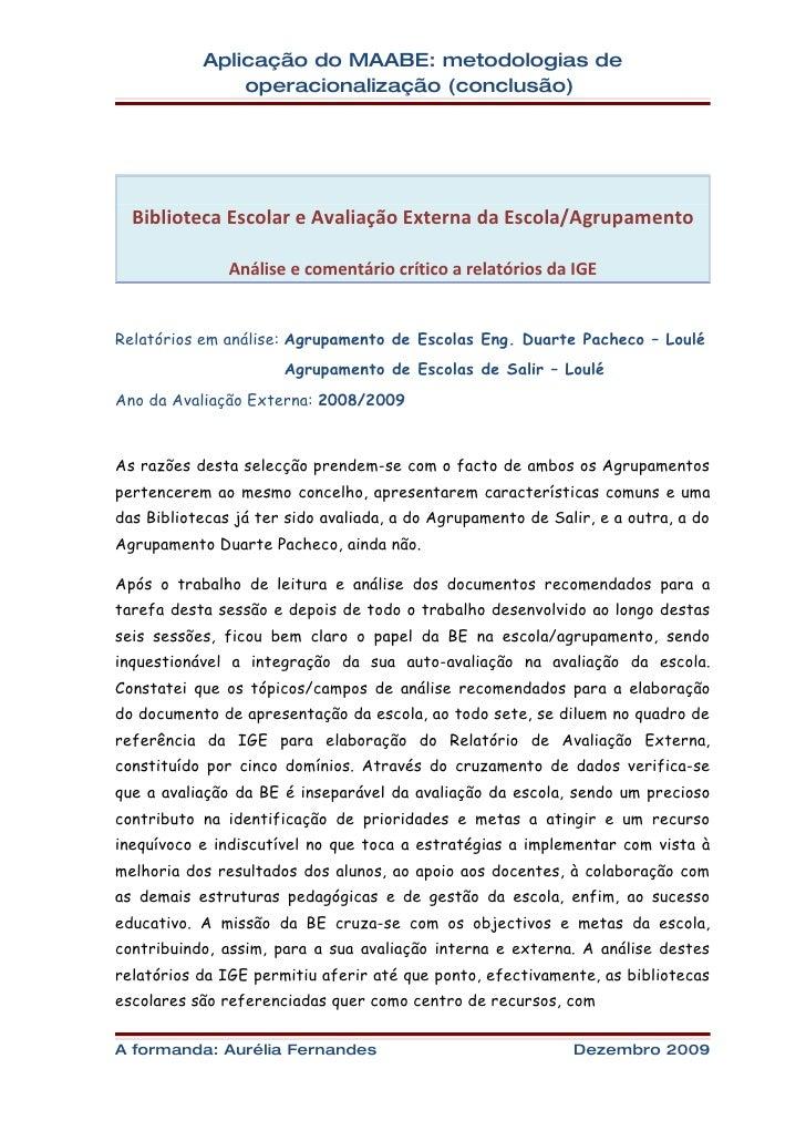 Aplicação do MAABE: metodologias de                operacionalização (conclusão)       Biblioteca Escolar e Avaliação Exte...