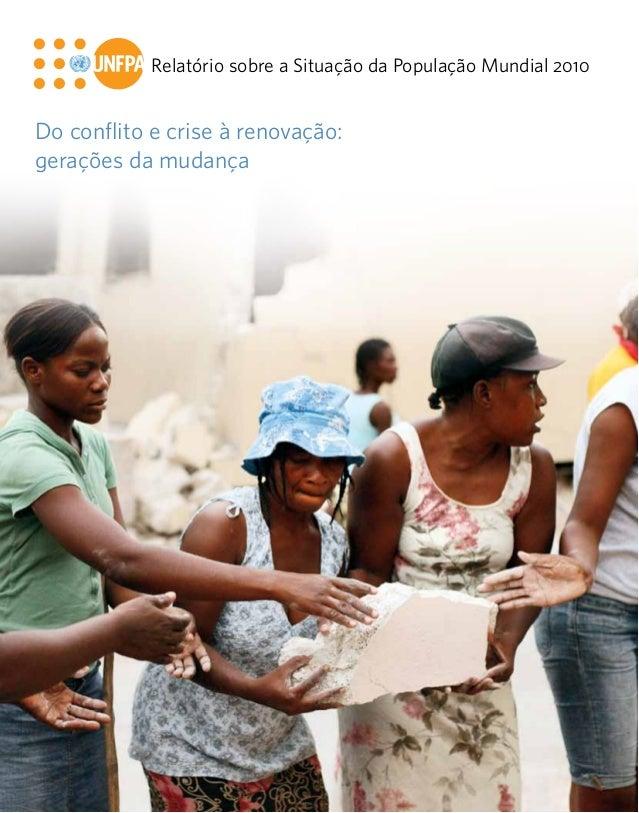 Do conflito e crise à renovação: gerações da mudança Relatório sobre a Situação da População Mundial 2010