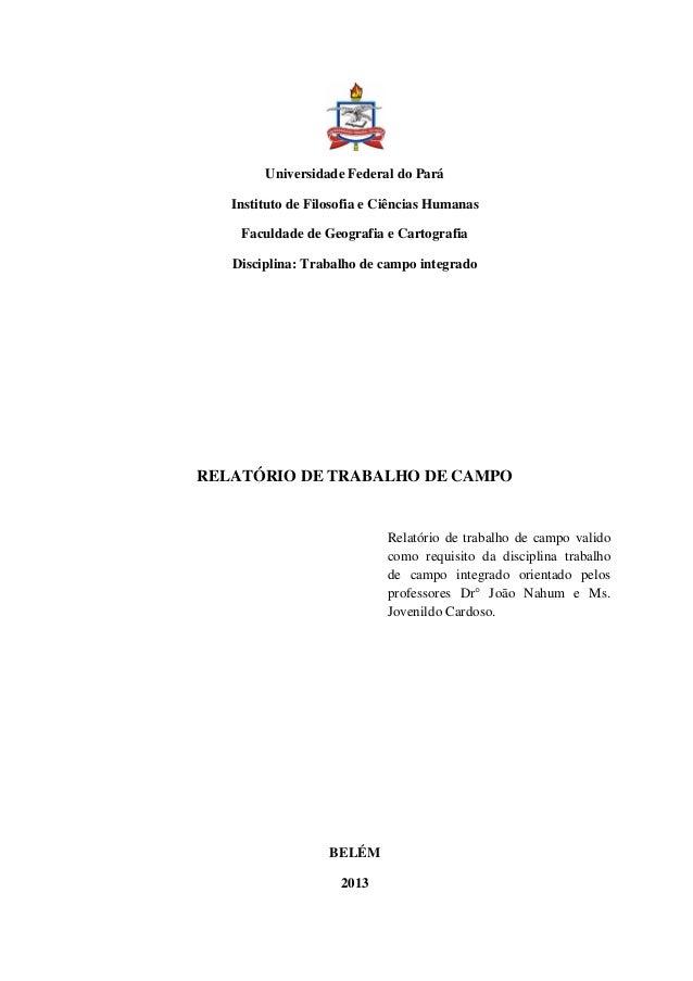 Universidade Federal do Pará Instituto de Filosofia e Ciências Humanas Faculdade de Geografia e Cartografia Disciplina: Tr...