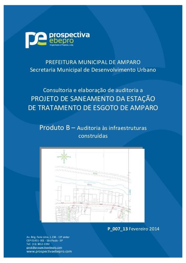 Av. Brig. Faria Lima, 1.234 11º andar CEP 01451 001 São Paulo SP Tel: (11) 3812 1392 geral@prospectivaebepro.com www.prosp...