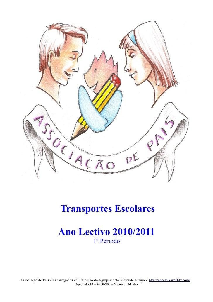 Transportes Escolares                         Ano Lectivo 2010/2011                                              1º Períod...