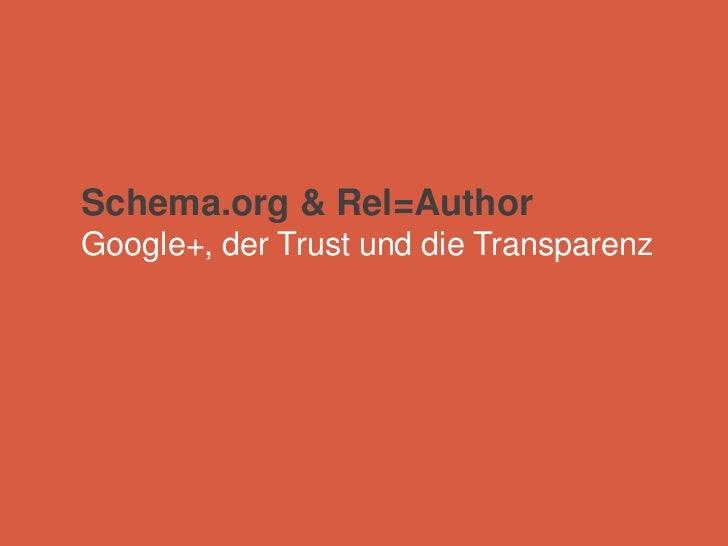 Schema.org & Rel=AuthorGoogle+, der Trust und die Transparenz